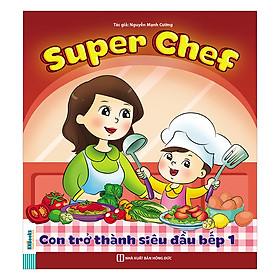 Super Chef: Con Trở Thành Siêu Đầu Bếp (Tập 1)