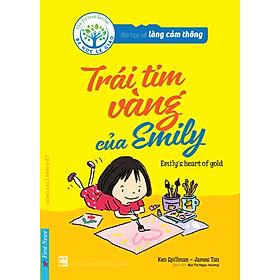 Bài Học Về Lòng Cảm Thông - Trái Tim Vàng Của Emily (Song Ngữ Anh - Việt)