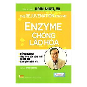 Enzyme Chống Lão Hóa (Tái Bản)