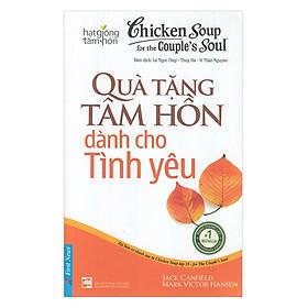 Chicken Soup For The Soul - Quà Tặng Tâm Hồn Dành Cho Tình yêu