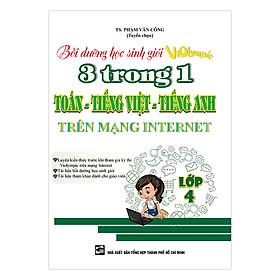Bồi Dưỡng Học Sinh Giỏi Violympic 3 Trong 1 Toán - Tiếng Việt - Tiếng Anh Trên Mạng Internet Lớp 4