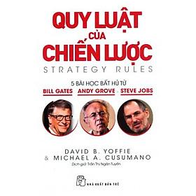Quy Luật Của Chiến Lược: 5 Bài Học Bất Hủ Từ Bill Gates, Andy Grove & Steve Jobs