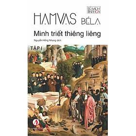 Minh Triết Thiêng Liêng (Tập 1) - Tủ Sách Tinh Hoa