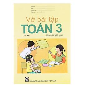 Vở Bài Tập Toán Lớp 3 - Tập 2 (Song Ngữ Việt - Anh)