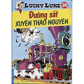 Lucky Luke 26 - Đường Sắt Xuyên Thảo Nguyên