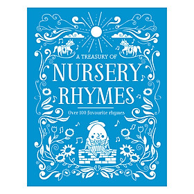 A Treasury Of Nursery Rhymes - Over 100 Favourite Rhymes