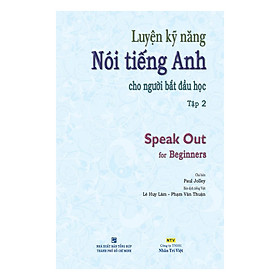 Speak Out For Beginners - Tập 2 (Kèm 1 Mp3)