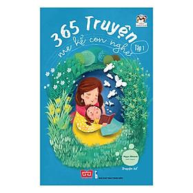 Hình đại diện sản phẩm 365 Truyện Mẹ Kể Con Nghe - Tập 1 (Tái Bản)