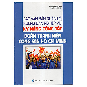 Các Văn Bản Quản Lý, Hướng Dẫn Nghiệp Vụ, Kỹ Năng Công Tác Đoàn Thanh Niên Cộng Sản Hồ Chí Minh