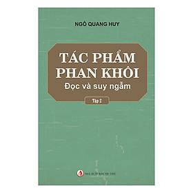 Tác Phẩm Phan Khôi - Đọc Và Suy Ngẫm (Tập 2)