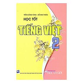 Học Tốt Tiếng Việt Lớp 2 - Tập 1