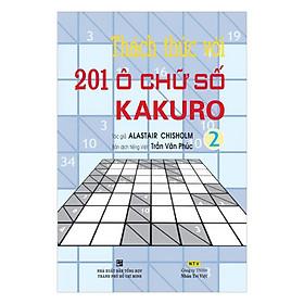 Thách Thức 201 Ô Chữ Số Kakuro - Tập 2