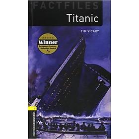 Oxford Bookworms Library (3 Ed.) 1: Titanic Factfile
