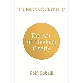 The Art Of Thinking Clearly - Paperback