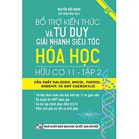 Bổ Trợ Kiến Thức Và Tư Duy Giải Nhanh Siêu Tốc Hóa Học Hữu Cơ 11 - Tập 2