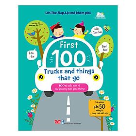 Sách Tương Tác - Lift-The-Flap-Lật Mở Khám Phá - First 100 Trucks And Things That Go - 100 Từ Đầu Tiên Về Các Phương Tiện Giao Thông