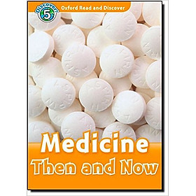 Oxford Read and Discover 5: Medicine Then and Now