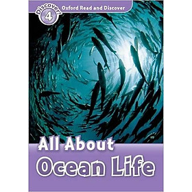 Oxford Read and Discover 4: All About Ocean Life
