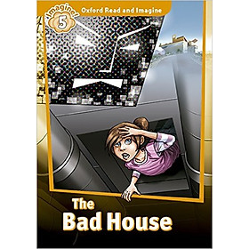 Oxford Read And Imagine Level 5: The Bad House (Audio Pack)