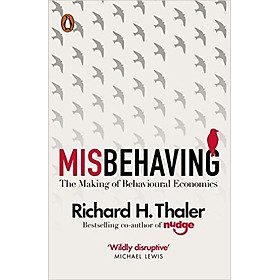 Misbehaving: The Making Of Behavioural Economics - Paperback