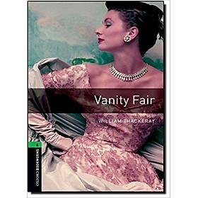 Oxford Bookworms Library (3 Ed.) 6: Vanity Fair