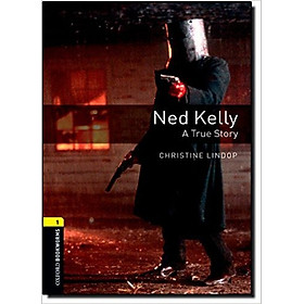 Oxford Bookworms Library (3 Ed.) 1: Ned Kelly: A True Story
