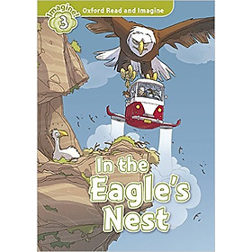 Oxford Read And Imagine Level 3: In the Eagles Nest Pack