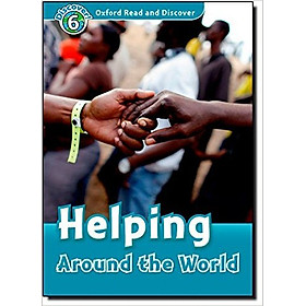 Oxford Read and Discover 6: Helping Around the World
