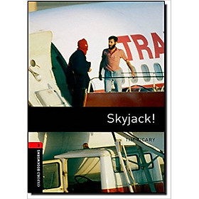 Oxford Bookworms Library (3 Ed.) 3: Skyjack!
