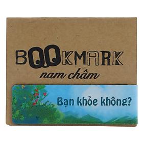Bookmark Nam Châm Kính Vạn Hoa - Chúc Một Ngày Tốt Lành: Bạn Khỏe Không?