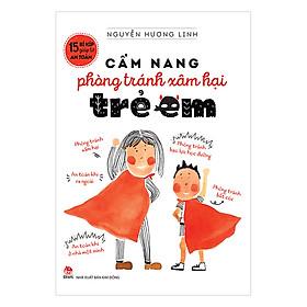 15 Bí Kíp Giúp Tớ An Toàn: Cẩm Nang Phòng Tránh Xâm Hại Trẻ Em