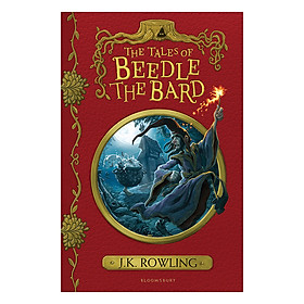 Harry Potter - The Tales Of Beedle The Bard - Harry Potter Những chuyện kể của Beedle Người Hát Rong (English Book)