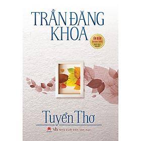 Trần Đăng Khoa - Tuyển Thơ (Tái Bản)
