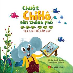 Chuột Chi Hô Lên Thành Phố (Tập 2)