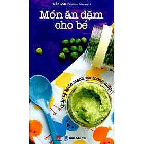 Món Ăn Dặm Cho Bé (Tái Bản 2016)