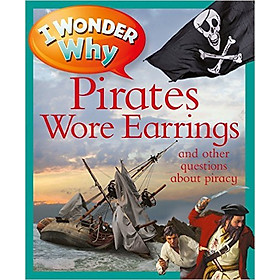[Download Sách] I Wonder Why Pirates Wore Earrings
