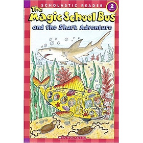 The Magic School Bus Science Reader: Shark Adventure - Paperback - Chuyến Xe Khoa Học Kỳ Thú