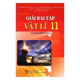Hướng Dẫn Giải Bài Tập Vật Lí Lớp 11 - Chương Trình Chuẩn (Tái Bản)