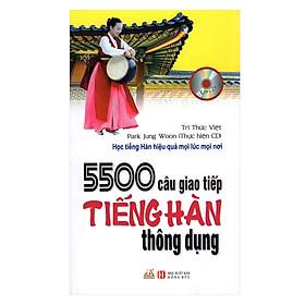 5500 Câu Giao Tiếp Tiếng Hàn Thông Dụng (Kèm CD) (Tái Bản)