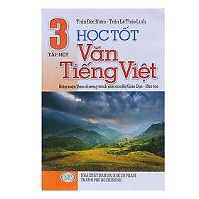 Học Tốt Văn - Tiếng Việt Lớp 3 (Tập 1)