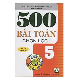 500  Bài Toán Chọn Lọc 5 (Tài Bản)