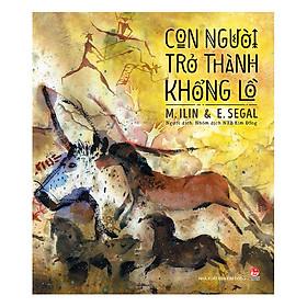 Con Người Trở Thành Khổng Lồ (Ấn Bản Kỉ Niệm 60 Năm NXB Kim Đồng)