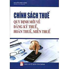 Chính Sách Thuế, Quyết Định Mới Về Đăng Ký Thuế, Hoàn Thuế