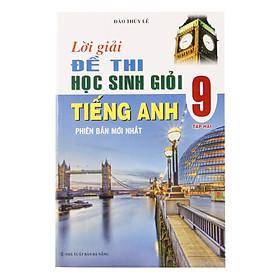Lời Giải Đề Thi Học Sinh Giỏi Tiếng Anh 9 Tập 2