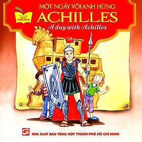 Tủ Sách Gặp Gỡ Danh Nhân - A Day With Achilles (Song Ngữ)