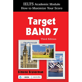 Ielts Academic Module – How To Maximize Your Score: Target Band 7 - Third Edition