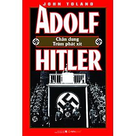 Adoft Hitler - Chân Dung Một Trùm Phát Xít