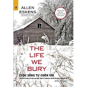 The Life We Bury - Cuộc Sống Tự Chôn Vùi