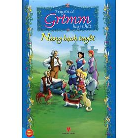 Truyện Cổ Grimm Hay Nhất - Nàng Bạch Tuyết (Bản Màu)