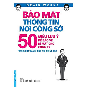 Bảo Mật Thông Tin Nơi Công Sở - 50 Điều Lưu Ý Để Bảo Vệ Bí Mật Cho Công Ty